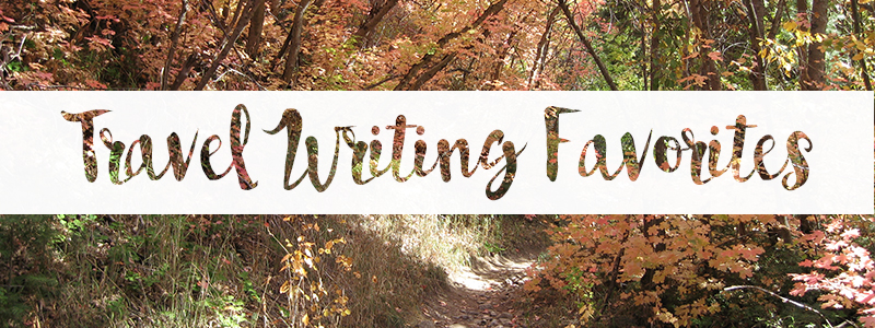 travel writing favorites