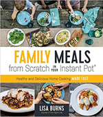 1.11 Family Meals from Scratch in Your Instant Pot