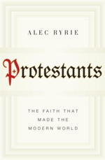 10.27 Protestants The Faith That Made the Modern World