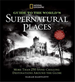 10.5 National Geographic Guide to the Worlds Supernatural Places