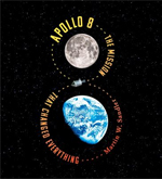 Apollo 8 The Mission That Changed Everything
