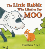 The Little Rabbit Who Liked to Say Moo