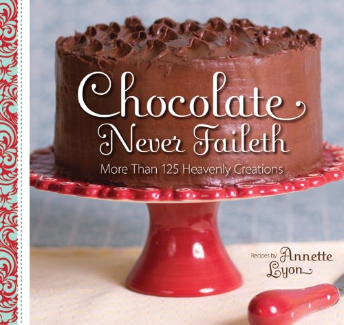 chocolate never faileth